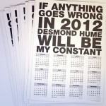 Free Calendar 2012 - If anything goes wrong in 2012, Desmond Hume will be my constant
